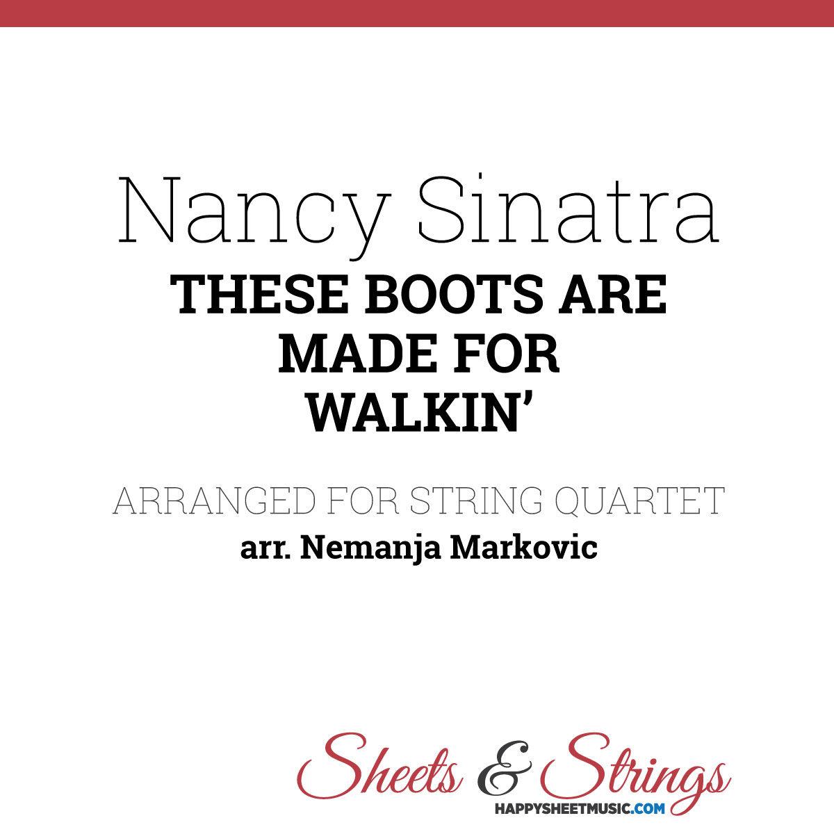 Nancy Sinatra - These Boots Are Made For Walkin' - Sheet Music for String Quartet - Music Arrangement for String Quartet