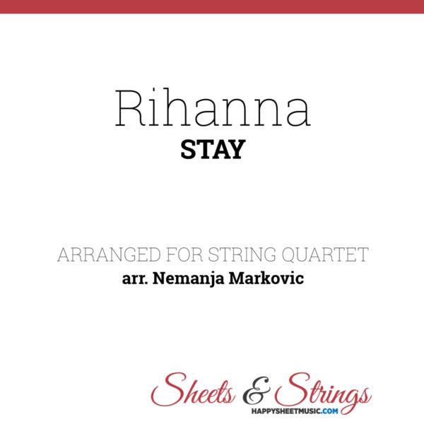Rihanna - Stay - Sheet Music for String Quartet - Music Arrangement for String Quartet