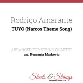 Rodrigo Amarante - Tuyo (Narcos Theme Song) Sheet Music for String Quartet - Music Arrangement for String Quartet