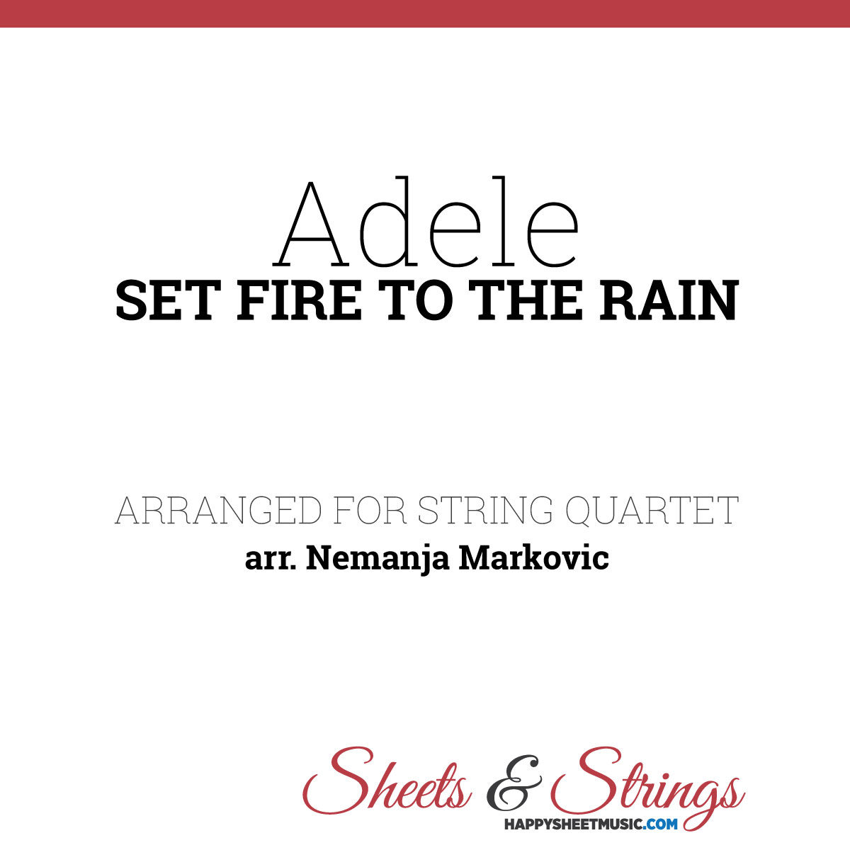 Adele - Set Fire To The Rain - Sheet Music for String Quartet - Music Arrangement for String Quartet
