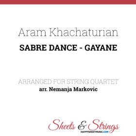 Aram Khachaturian - Sabre Dance - Gayane - Sheet Music for String Quartet - Music Arrangement for String Quartet