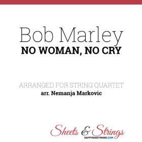 Bob Marley - No Woman, No Cry - Sheet Music for String Quartet - Music Arrangement for String Quartet