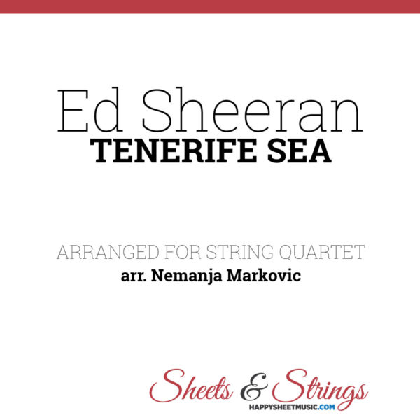 Ed Sheeran - Tenerife Sea - Sheet Music for String Quartet - Music Arrangement for String Quartet