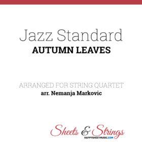 Jazz Standard - Autumn Leaves - Sheet Music for String Quartet - Music Arrangement for String Quartet