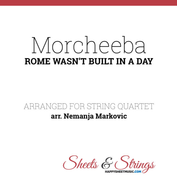 Morcheeba - Rome Wasn't Built In A Day - Sheet Music for String Quartet - Music Arrangement for String Quartet