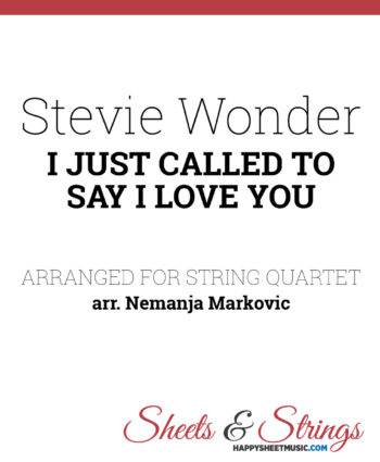 Stevie Wonder - I Just Called To Say I Love You - Sheet Music for String Quartet - Music Arrangement for String Quartet