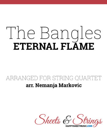 The Bangles - Eternal Flame - Sheet Music for String Quartet - Music Arrangement for String Quartet