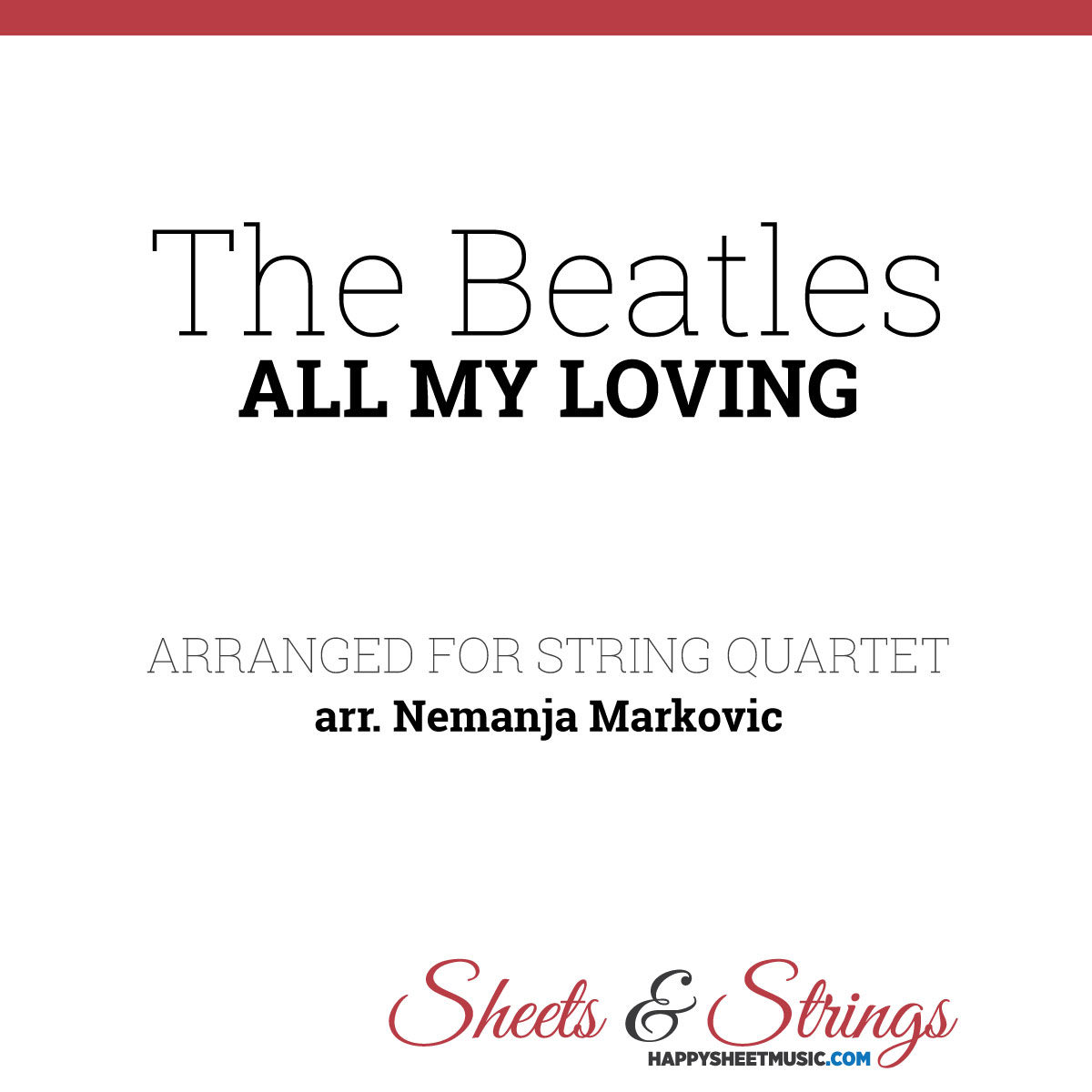 The Beatles - All My Loving - Sheet Music for String Quartet - Music Arrangement for String Quartet