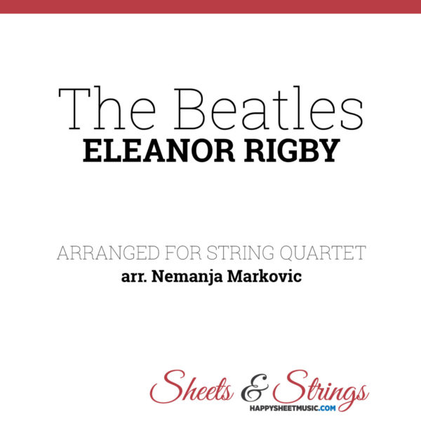 The Beatles - Eleanor Rigby - Sheet Music for String Quartet - Music Arrangement for String Quartet