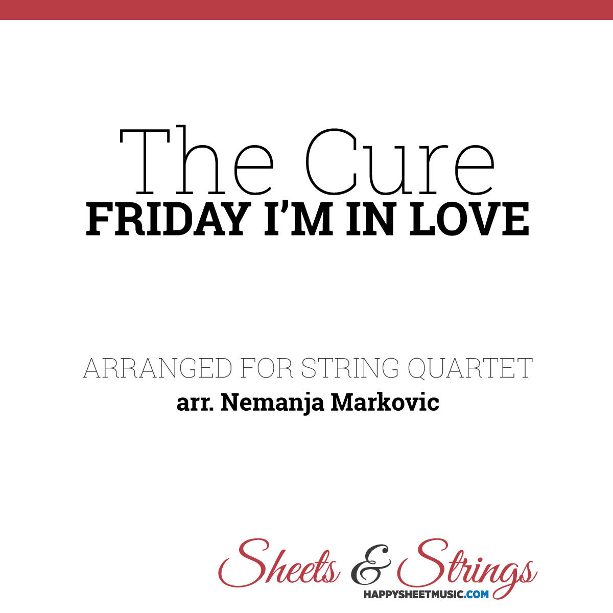 The Cure - Friday I'm In Love - Sheet Music for String Quartet - Music Arrangement for String Quartet