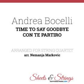 Andrea Bocelli - Time To Say Goodbye ( Con Te Partiro ) - Sheet Music for String Quartet - Music Arrangement for String Quartet