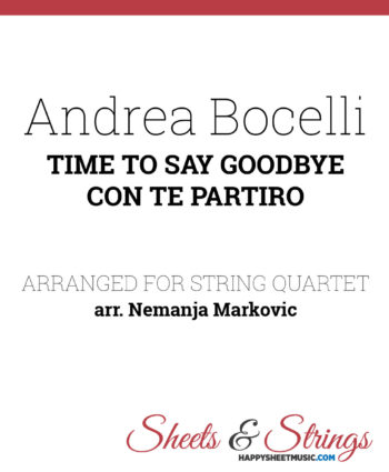 Andrea Bocelli - Time To Say Goodbye ( Con Te Partiro ) - Sheet Music for String Quartet - Music Arrangement for String Quartet