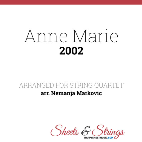 Anne Marie - 2002 - Sheet Music for String Quartet - Music Arrangement for String Quartet