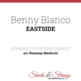Benny Blanco, Halsey and Khalid - Eastside - Sheet Music for String Quartet - Music Arrangement for String Quartet