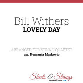 Bill Withers - Lovely Day- Sheet Music for String Quartet - Music Arrangement for String Quartet