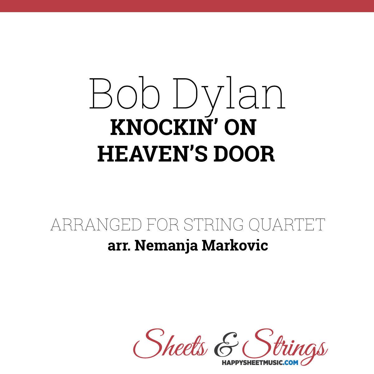 Bob Dylan - Knockin' On Heaven's Door - Sheet Music for String Quartet - Music Arrangement for String Quartet