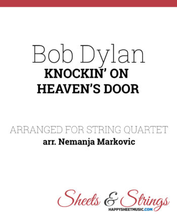 Bob Dylan - Knockin' On Heaven's Door - Sheet Music for String Quartet - Music Arrangement for String Quartet