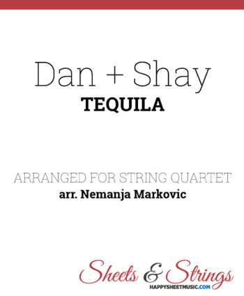 Dan + Shay - Tequila - Sheet Music for String Quartet - Music Arrangement for String Quartet