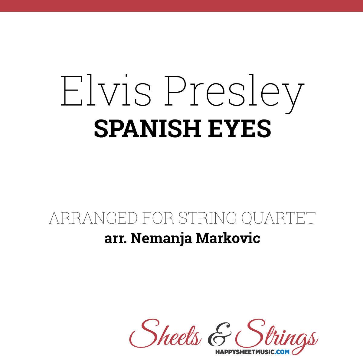 Elvis Presley - Spanish Eyes - Sheet Music for String Quartet - Music Arrangement for String Quartet