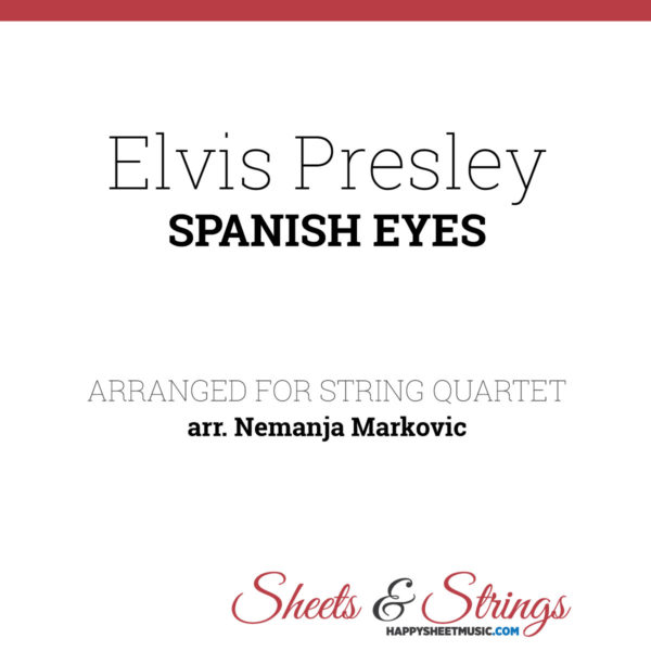 Elvis Presley - Spanish Eyes - Sheet Music for String Quartet - Music Arrangement for String Quartet