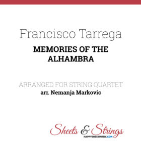 Francisco Tarrega - Memories Of The Alhambra - Sheet Music for String Quartet - Music Arrangement for String Quartet