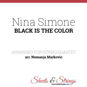 Nina Simone - Black Is The Color - Sheet Music for String Quartet - Music Arrangement for String Quartet