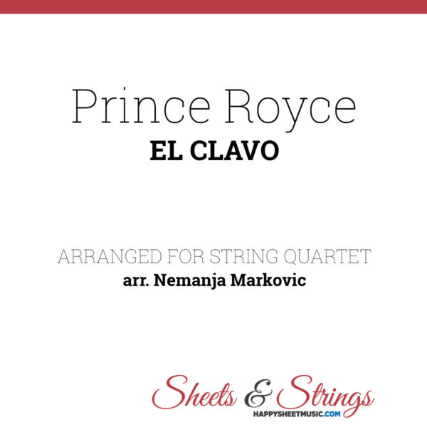 Prince Royce - El Clavo - Sheet Music for String Quartet - Music Arrangement for String Quartet