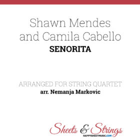 Shawn Mendes and Camila Cabello - Senorita - Sheet Music for String Quartet - Music Arrangement for String Quartet
