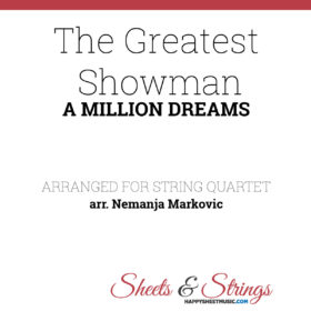 The Greatest Showman - A Million Dreams - Sheet Music for String Quartet - Music Arrangement for String Quartet