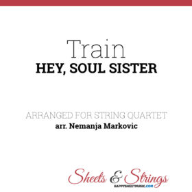 Train - Hey, Soul Sister - Sheet Music for String Quartet - Music Arrangement for String Quartet